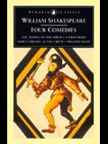 William Shakespeare: Four Comedies: The Taming of the Shrew, a Midsummer Night's Dream, as You Like It, and Twelfth Night
