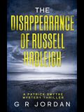 The Disappearance of Russell Hadleigh: A Patrick Smythe Mystery Thriller