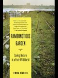 The Rambunctious Garden: Saving Nature in a Post-Wild World