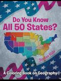 Do You Know All 50 States? (A Coloring Book on Geography)