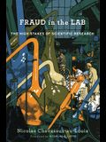Fraud in the Lab: The High Stakes of Scientific Research