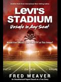 Levi's Stadium Unsafe in Any Seat: Would You TRUST Your SAFETY at This Venue?