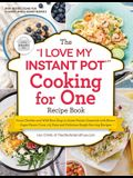 The I Love My Instant Pot(r) Cooking for One Recipe Book: From Chicken and Wild Rice Soup to Sweet Potato Casserole with Brown Sugar Pecan Crust, 175