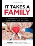It Takes a Family: Creating Lasting Sobriety, Togetherness, and Happiness