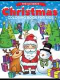 The Ultimate Christmas Coloring Book for Kids: Fun Children's Christmas Gift or Present for Toddlers & Kids - 50 Beautiful Pages to Color with Santa C