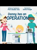 Danny has an Operation