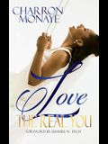 Love The Real You: Uncovering your WHY & Affirming You're Enough