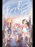 Being Brave Too: A novel and guide