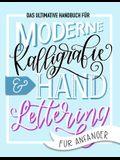 Das ultimative Handbuch für moderne Kalligrafie & Hand Lettering für Anfänger: Lerne das Handlettering: Ein Arbeitsbuch mit Tipps, Techniken, Übungsse