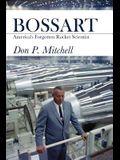 Bossart: America's Forgotten Rocket Scientist