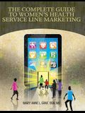 Complete Guide to Women's Health Service Line Marketing