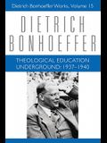 Theological Education Underground: 1637-1940: V. 15