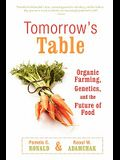 Tomorrow's Table: Organic Farming, Genetics, and the Future of Food
