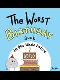 The Worst Birthday Book in the Whole Entire World