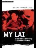 My Lai: An American Atrocity in the Vietnam War