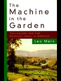 The Machine in the Garden: Technology and the Pastoral Ideal in America (Galaxy Books)
