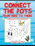 Connect the Dots from Here to There: Beginner Dot to Dot