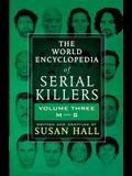 The World Encyclopedia Of Serial Killers: Volume Three M-S