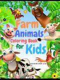 Farm Animals Coloring Book for Kids: Amazing Coloring Book for Kids Ages 4-8, 8-12