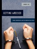 Getting Wrecked, 46: Women, Incarceration, and the American Opioid Crisis