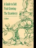 A Guide to Soft Fruit Growing - The Strawberry
