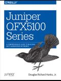 Juniper Qfx5100 Series: A Comprehensive Guide to Building Next-Generation Networks