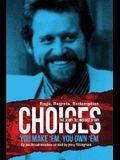 Choices: You Make 'em You Own 'em: The Jerry Tillinghast Story