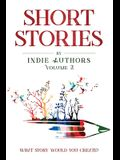 Short Stories by Indie Authors Volume 2