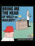 Bring Me the Head of Willy the Mailboy, 5: A Dilbert Book