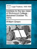 Address to the Law Class of Richmond College: Delivered October 10, 1870.