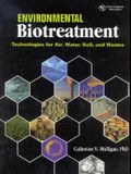 Environmental Biotreatment: Technologies for Air, Water, Soil, and Wastes