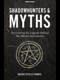 Shadowhunters & Myths: Discovering the Legends Behind The Mortal Instruments