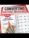 Converting Fractions to Decimals Volume III - Math 5th Grade Children's Fraction Books
