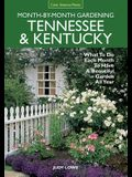 Month-By-Month Gardening: Tennessee & Kentucky: What to Do Each Month to Have a Beautiful Garden All Year