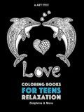 Coloring Books For Teens Relaxation: Dolphins & More: Advanced Ocean Coloring Pages for Teenagers, Tweens, Older Kids, Boys & Girls, Underwater Ocean