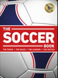 The Soccer Book: The Teams, the Rules, the Leagues, the Tactics