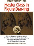 Master Class in Figure Drawing: 25th Anniversary Edition