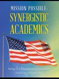 Mission Possible: Synergistic Academics: Saving U.S. Educational Exceptionalism