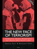 The New Face of Terriorism: Threats from Weapons of Mass Destruction