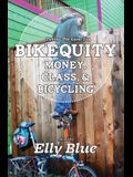 Bikequity: Money, Class, and Bicycling