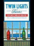 Twin Lights Tonic: Cape Ann's Timeless Soda Pop
