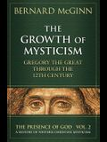 The Growth of Mysticism: Gregory the Great Through the 12 Century