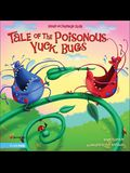 Tale of the Poisonous Yuck Bugs: Based on Proverbs 12:18 (Insect-Inside Series, The)