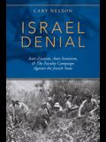 Israel Denial: Anti-Zionism, Anti-Semitism, & the Faculty Campaign Against the Jewish State