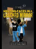 Melting Faces in a Cracked Mirror: Written Work's by E.D. Small