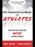 The Transition Playbook for ATHLETES: How Elite Athletes WIN After Sports
