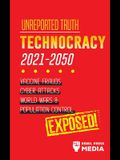 Unreported Truth: Technocracy 2021-2050: Vaccine Frauds, Cyber Attacks, World Wars & Population Control; Exposed!