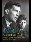 My Life in Progressive Politics: Against the Grain