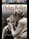 DK Biography: Helen Keller: A Photographic Story of a Life