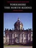 Yorkshire: The North Riding (Pevsner Architectural Guides: Buildings of England)